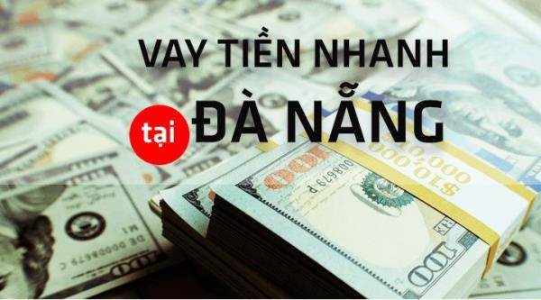 vay tiền nhanh tại đà nẵng